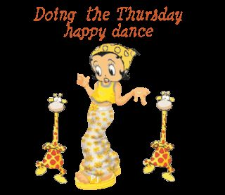 Wishing everyone a Happy Thursday! If enough people join in the Thursday happy dance we can have a Thursday Happy Party! ;)