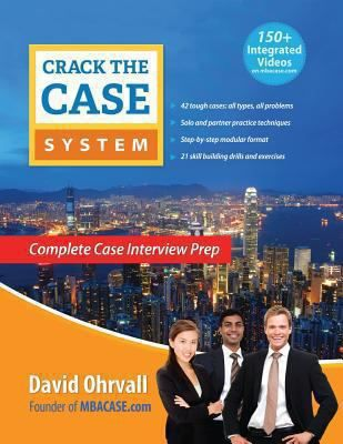 "Ohrvall, David Lowery. ""Crack the case system : complete case interview prep"". Chicago, IL : Turtle Hare Media, 2011. Location 13.24-OHR IESE Library Barcelona"