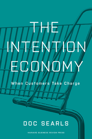 The Intention Economy, by Doc Searls