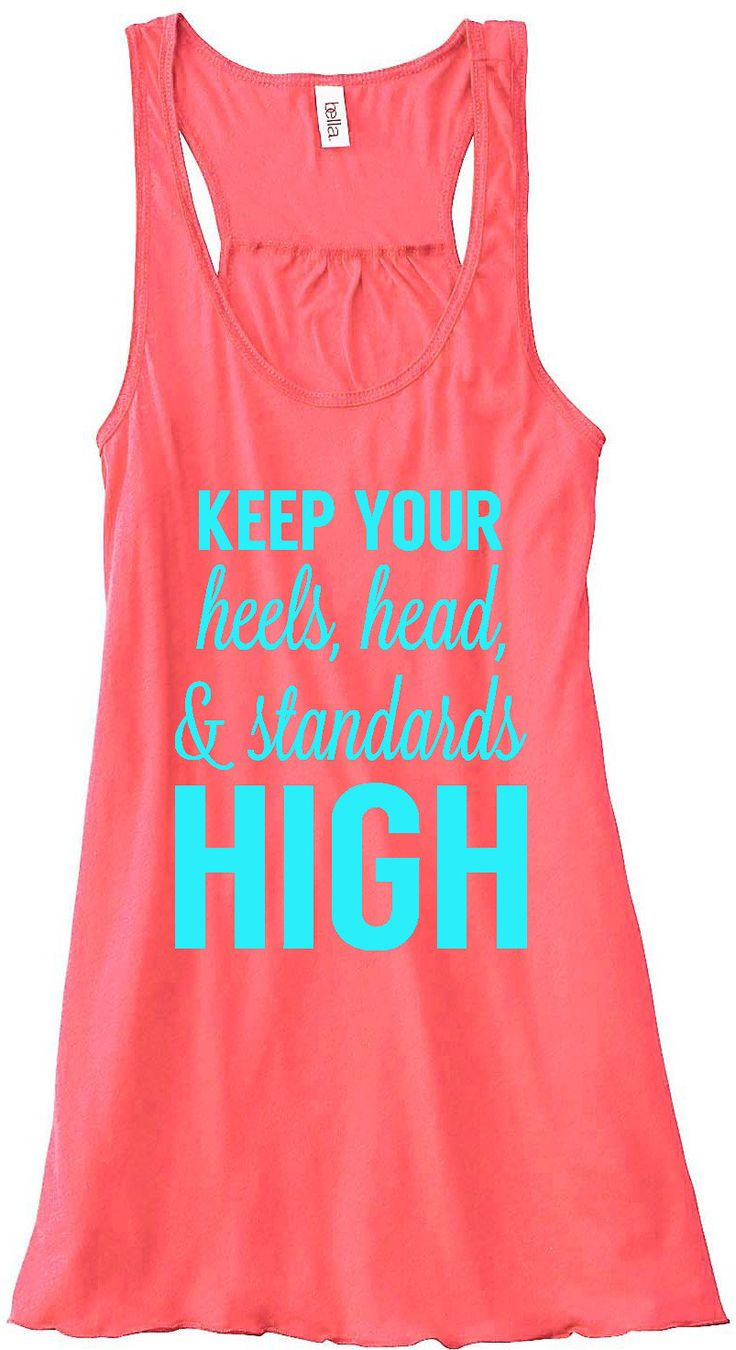 Keep+Your+Heels+Head+and+Standards+High+Tank+by+sunsetsigndesigns,+$24.00