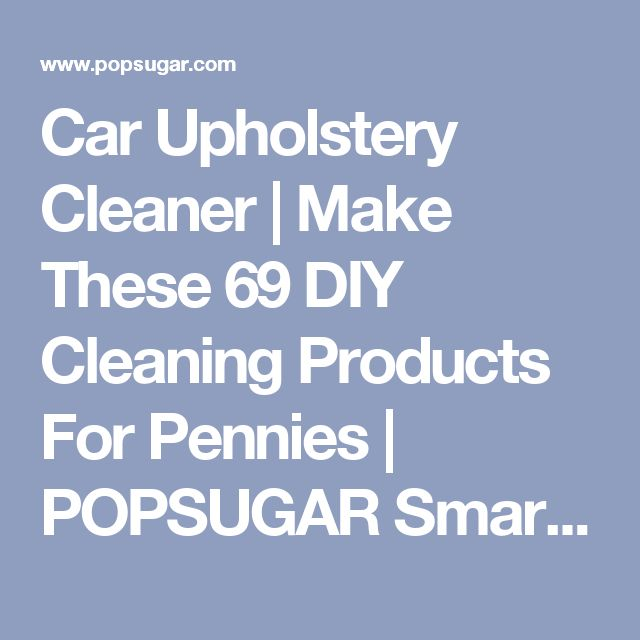 how to clean car upholstery yourself