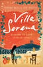 Villa Serena - Domenica De Rosa:  This is a heartfelt, witty story of one woman's journey from heartbreak to adventure, full of gorgeous Italian flavour.