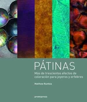 patinas: mas de trescientos efectos de coloracion para joyeros y orfebres-matthew runfola-9788415967224