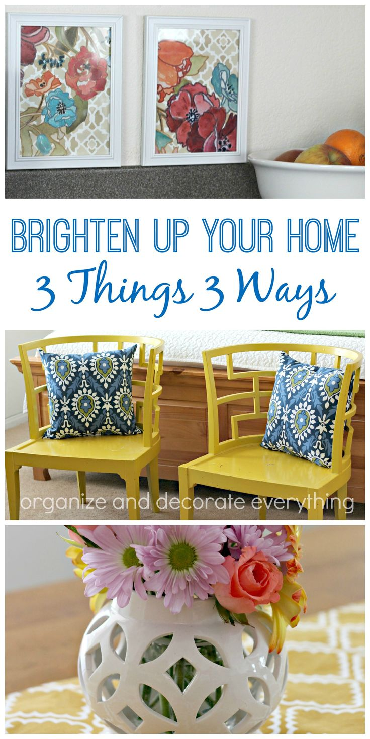 Brighten Your Home With Spring Decor 3 Things 3 Ways Organize And Decorate Everything