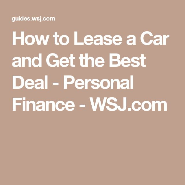 How to Lease a Car and Get the Best Deal - Personal Finance - WSJ.com