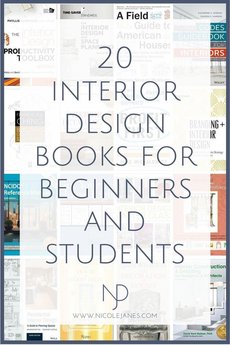20 Go To Interior Design Books For Students And Beginners Nicole Janes Design Interior Design School Interior Design Books Interior Design Student