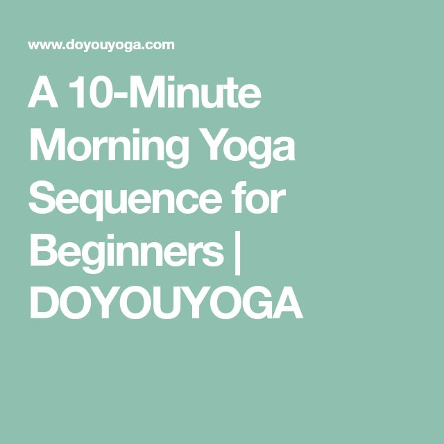 A 10-Minute Morning Yoga Sequence for Beginners | DOYOUYOGA