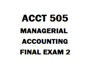 ACCT 505 Managerial Accounting Final Exam 1. (TCO A) Wages paid to the factory maintenance supervisor are considered an example of  2. (TCO A) Rent on a manufacturing plant is an element of 3. (TCO B) Evergreen Corp. has provided the following data  Sales per period 1,000 units Selling price $40 per unit Variable manufacturing cost $12 per unit  Selling expenses $5,100 plus 5% of selling price Administrative expenses $3,000 plus 20% of selling price The number of units needed to achieve a