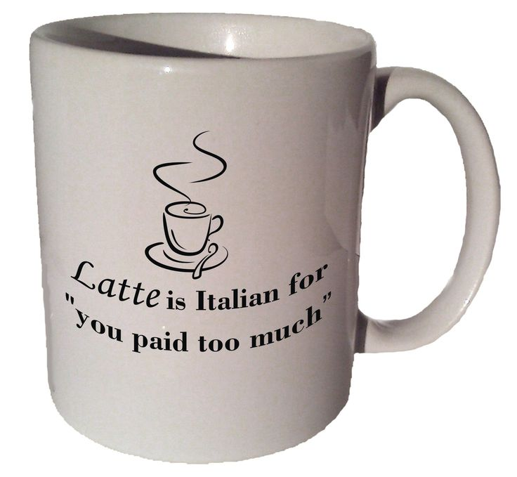 "✿ Latte is Italian funny quote 11oz ceramic mug by Coffee Mug Cup on etsy. ► (Image on mug is a sample image. Actual image may vary slightly) ► (image will be on both sides) ► Size - 3.7"" Tall x 3.2"""
