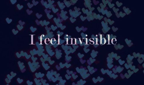 Quotes About Feeling Invisible | feel, invisible, love, text - inspiring picture on Favim.com
