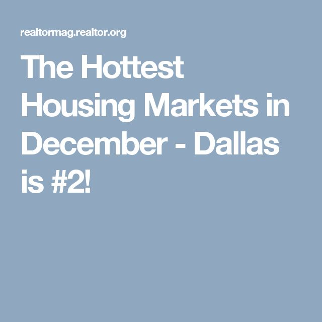The Hottest Housing Markets in December - Dallas is #2!