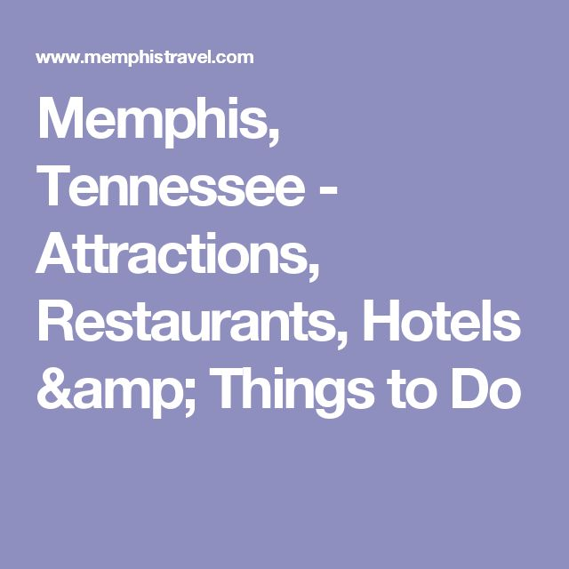 Memphis, Tennessee - Attractions, Restaurants, Hotels & Things to Do