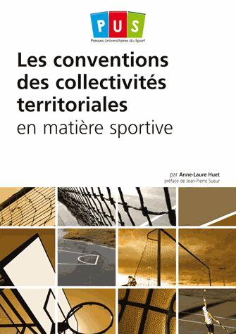 Les conventions des collectivités territoriales en matière      sportive / par Anne-Laure Huet,.... 796:35 HUE http://scd.summon.serialssolutions.com/search?s.q=isbn:(978-2-8186-0790-9)