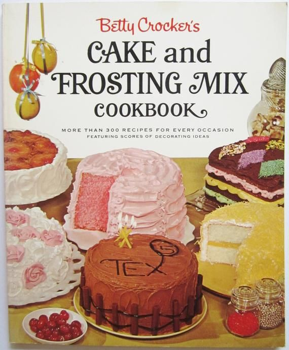 Betty Crocker S Cake And Frosting Mix Cookbook First Edition
