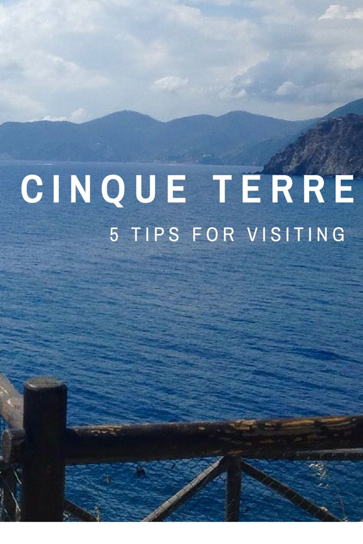 5 Tips for Visiting Cinque Terre, Italy