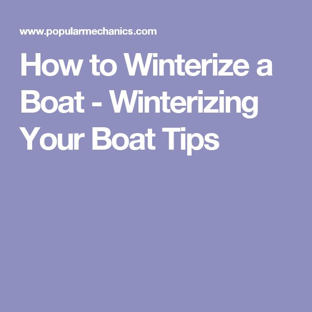 How to Winterize a Boat - Winterizing Your Boat Tips