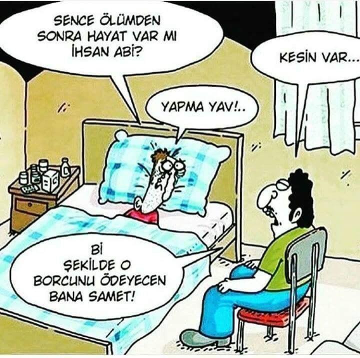 - Sence ölümden sonra hayat var mı İhsan Abi? + Kesin var... - Yapma yav!.. + Bi şekilde o borcunu ödeyecen bana Samet!  #karikatür #mizah #matrak #komik #espri #şaka #gırgır #komiksözler