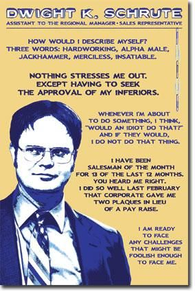 dwight :): Theoffic, Picture-Black Posters, Posters Prints, Offices Quotes, Funny Stuff, Dwight Schrute, The Offices, Humor, Corporate Ladder