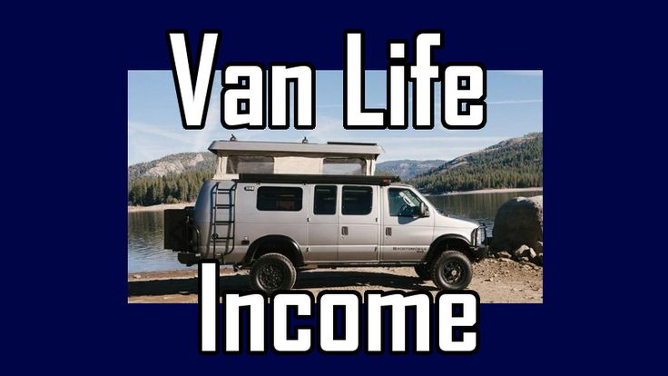 You need to know how to make an income living in a van, or the whole experience can come to a grinding halt. #VanLife, #VanLiving, #WritingJob