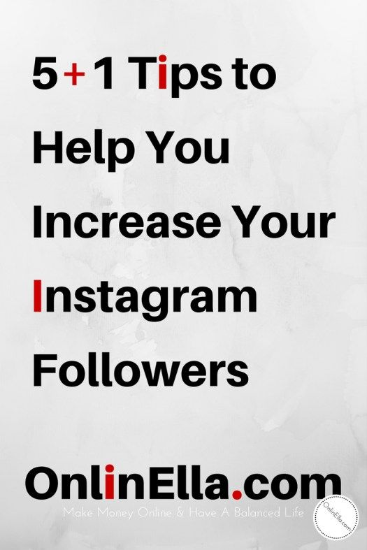 5+1 Tips to Help You Increase Your Instagram Followers