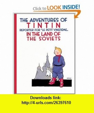 Tintin in the Land of the Soviets (The Adventures of Tintin Original Classic) (9780316003742) Herg� , ISBN-10: 0316003743  , ISBN-13: 978-0316003742 ,  , tutorials , pdf , ebook , torrent , downloads , rapidshare , filesonic , hotfile , megaupload , fileserve