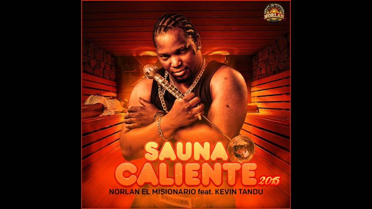 Norlan El Misionario - Sauna Caliente 2015  Feat.  Kevin Tandu