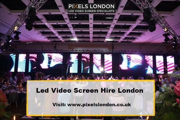 Get high quality led video screen hire london as you know