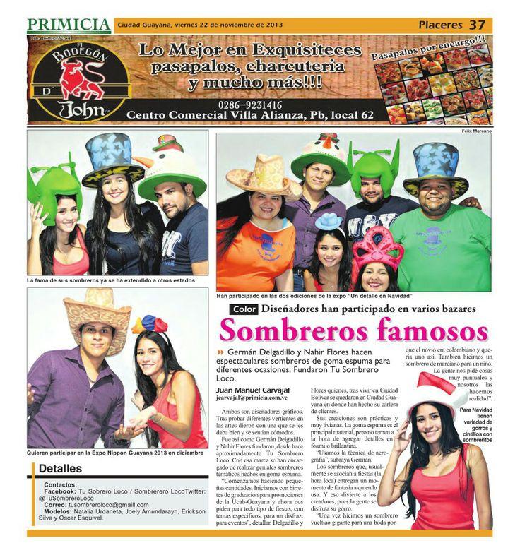 Entrevista a @TuSombreroLoco en el diario Primicia de Puerto Ordaz,  dando a conocer nuestro arte en goma espuma y nuestros #sombreros #horaloca #fiestas #eventos
