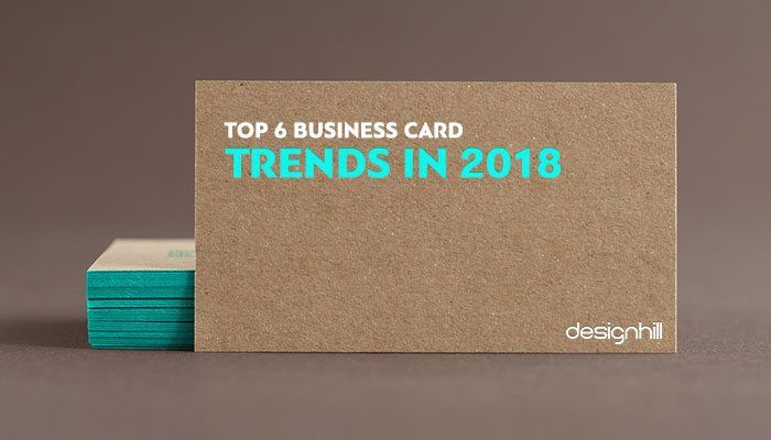 Top 6 Business Card Trends In 2018