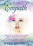 Free Kindle Book -   EMPATH: Practical Guide To Discover Your True Empath Types, Understand, Embrace and Glow with Your Special Gift (Empath Series Book 1)