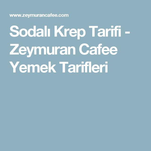 Sodalı Krep Tarifi - Zeymuran Cafee Yemek Tarifleri