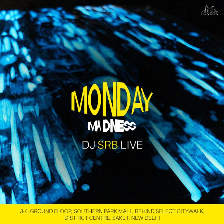 Monday Madness with DJ SRB | 1 PM Onwards | Amazing deals on Food & Drinks. Info - http://clublondon.in/