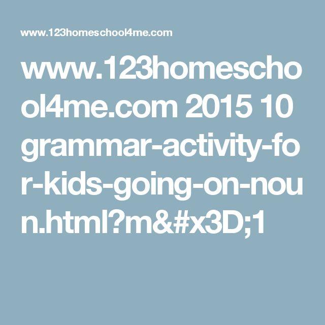 www.123homeschool4me.com 2015 10 grammar-activity-for-kids-going-on-noun.html?m=1