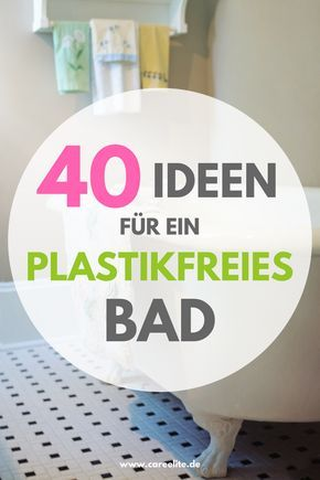 Plastic free bath – 38 tips for less waste in the bathroom