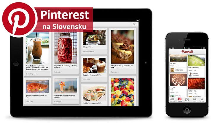 Pinterest na Slovensku. Seriál o Pinterest marketingu.