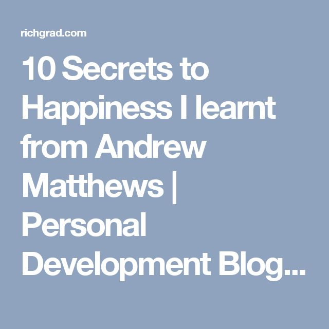 10 Secrets to Happiness I learnt from Andrew Matthews | Personal Development Blog by Yee Shun-Jian