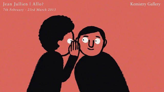 Jean Jullien   Allo? (February 7th – March 16th 2013)  @ Kemistry Gallery  Music by Niwouinwouin