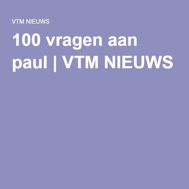 100 vragen aan paul   VTM NIEUWS
