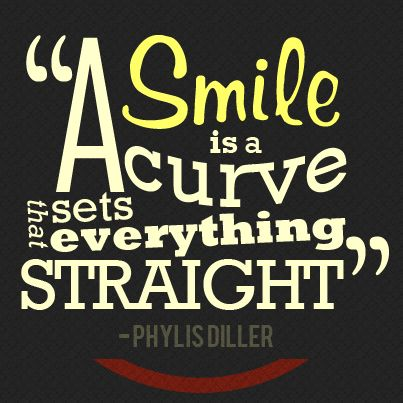 A smile is a curve that set everything straight.