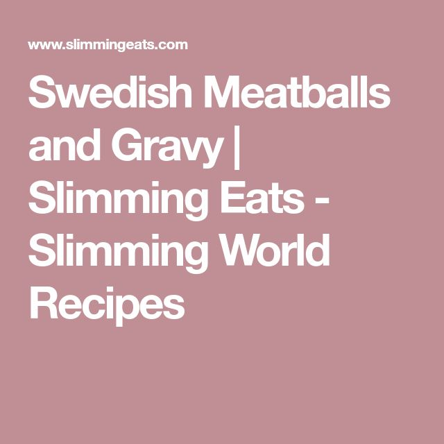 Swedish Meatballs and Gravy | Slimming Eats - Slimming World Recipes