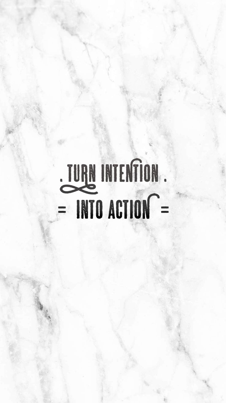 Turn Intention Into Action | free inspirational iPhone wallpaper | white marble background