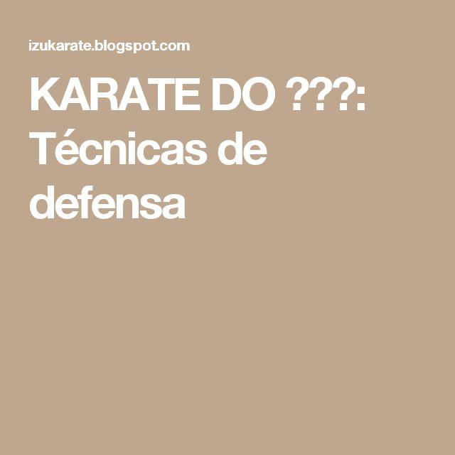 KARATE DO 空手道: Técnicas de defensa