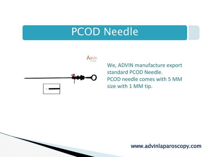 PCOD Needle  We, ADVIN manufacture export standard PCOD Needle.  PCOD needle comes with 5 MM size with 1 MM tip.