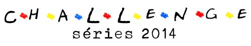 Madness Story: [Challenge] Challenge séries 2014 - bilan 1er seme...