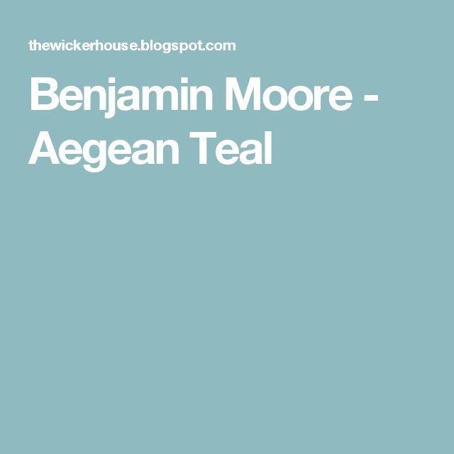 Color Spotlight Benjamin Moore Aegean Teal: Best 25+ Benjamin Moore Turquoise Ideas On Pinterest