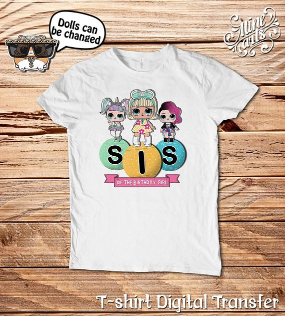 Sister Lol Surprise Dolls Birthday Shirt Iron On Transfer Lol Surprise Digital Personalized Tsh Birthday Girl T Shirt Birthday Shirts Personalized Easter Eggs