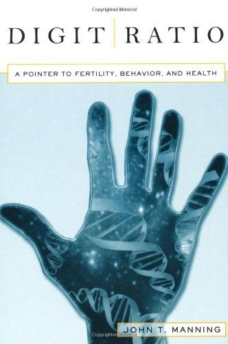 Digit Ratio: A Pointer to Fertility, Behavior, and Health...