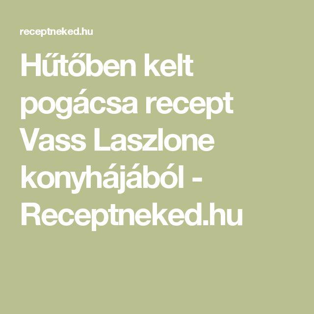 Hűtőben kelt pogácsa recept Vass Laszlone konyhájából - Receptneked.hu