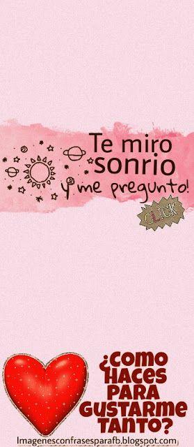 Te Miro Sonrie Y Me Pregunto Sos Tan Lindo Amor Mio Frases