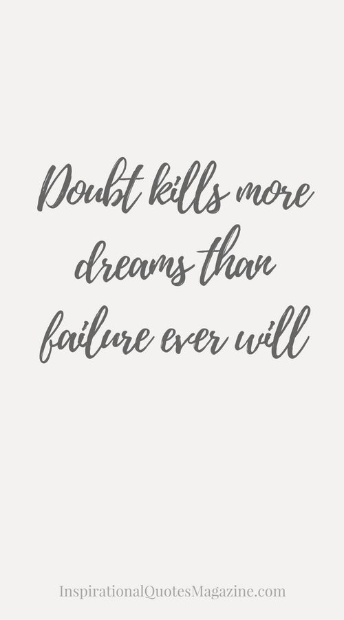 Doubt kills more dreams inspirational quote about life